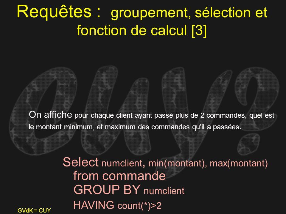 Requêtes : groupement, sélection et fonction de calcul [3]